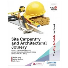 Site Carpentry and Architectural Joinery for the Level 2 Apprenticeship (6571), Level 2 Technical Certificate (7906) & Level 2 Diploma (6706)