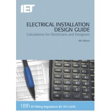 IET Electrical Installation Design Guide: Calculations for Electricians and Designers