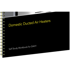 Domestic Ducted Air Heaters (Self-Study Workbook)